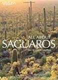 All about Saguaros, Leo W. Banks, 1932082913
