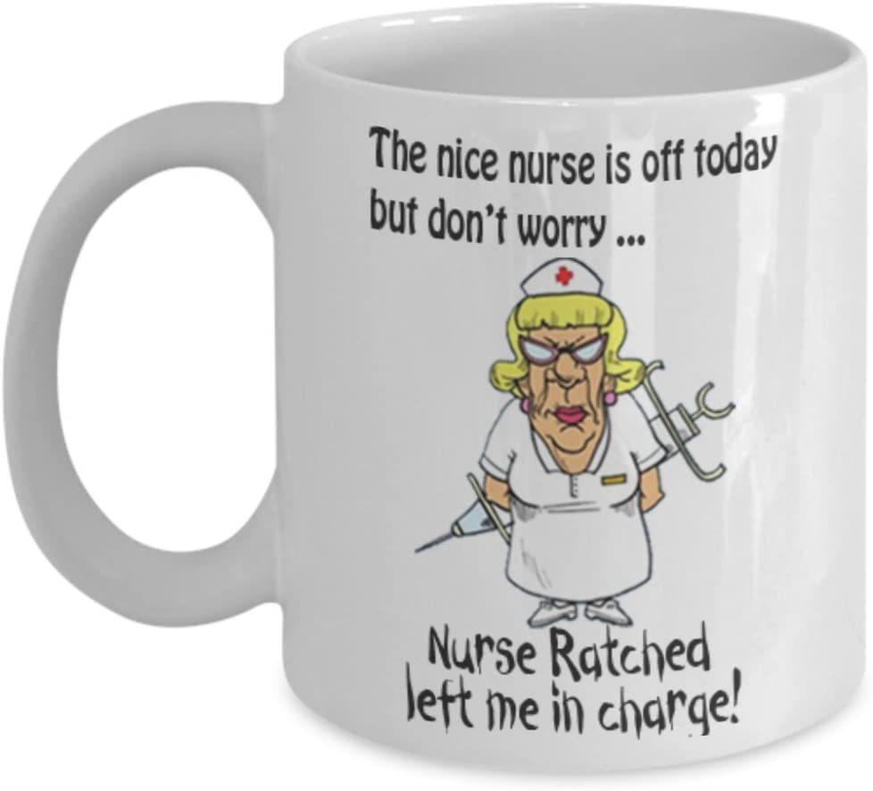 The nice nurse is off today - Nurse Ratched (15 oz.)