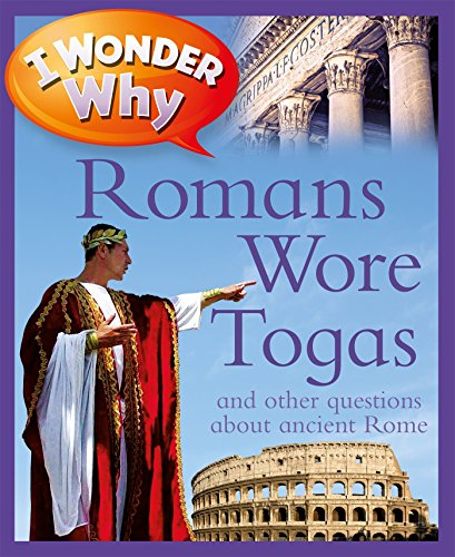 I Wonder Why Romans Wore