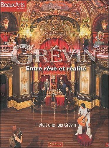 En ligne téléchargement Grévin : Entre rêve et réalité pdf epub
