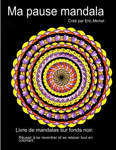 Ma Pause Mandala (French Edition)