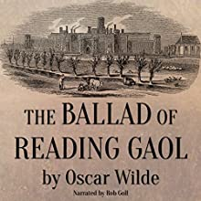 The Ballad of Reading Gaol Audiobook by Oscar Wilde Narrated by Rob Goll