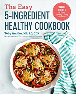 The easy 5 ingredient healthy cookbook simple recipes to make the easy 5 ingredient healthy cookbook simple recipes to make healthy eating delicious by forumfinder Image collections