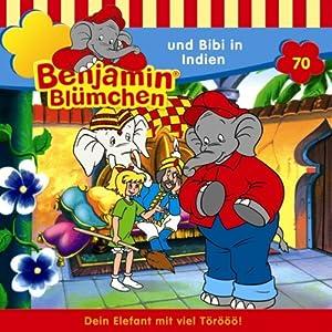 Benjamin und Bibi in Indien (Benjamin Blümchen 70) Hörspiel