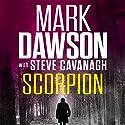 Scorpion Hörbuch von Mark Dawson, Steve Cavanagh Gesprochen von: David Thorpe