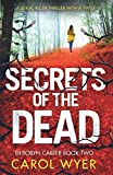 Secrets of the Dead: A serial killer thriller that will have you hooked (Detective Robyn Carter crime thriller series) (Volume 2)