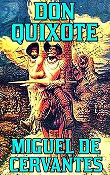 Don Quixote: By Miguel de Cervantes Saavedra(Illustrated + Unabridged + Active Contents) by [Saavedra, Miguel de Cervantes]