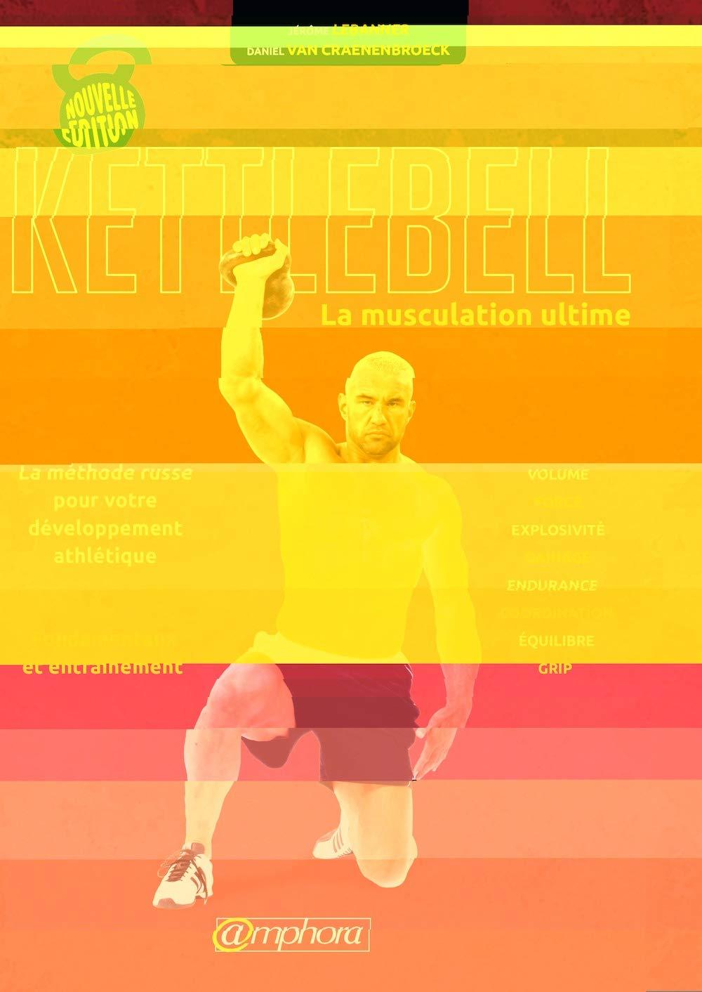 Kettlebell, la muscultation ultime : La méthode russe pour ...