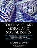 Contemporary Moral and Social Issues : An Introduction Through Original Fiction, Discussion, and Readings, Davis, Thomas D., 1118625404