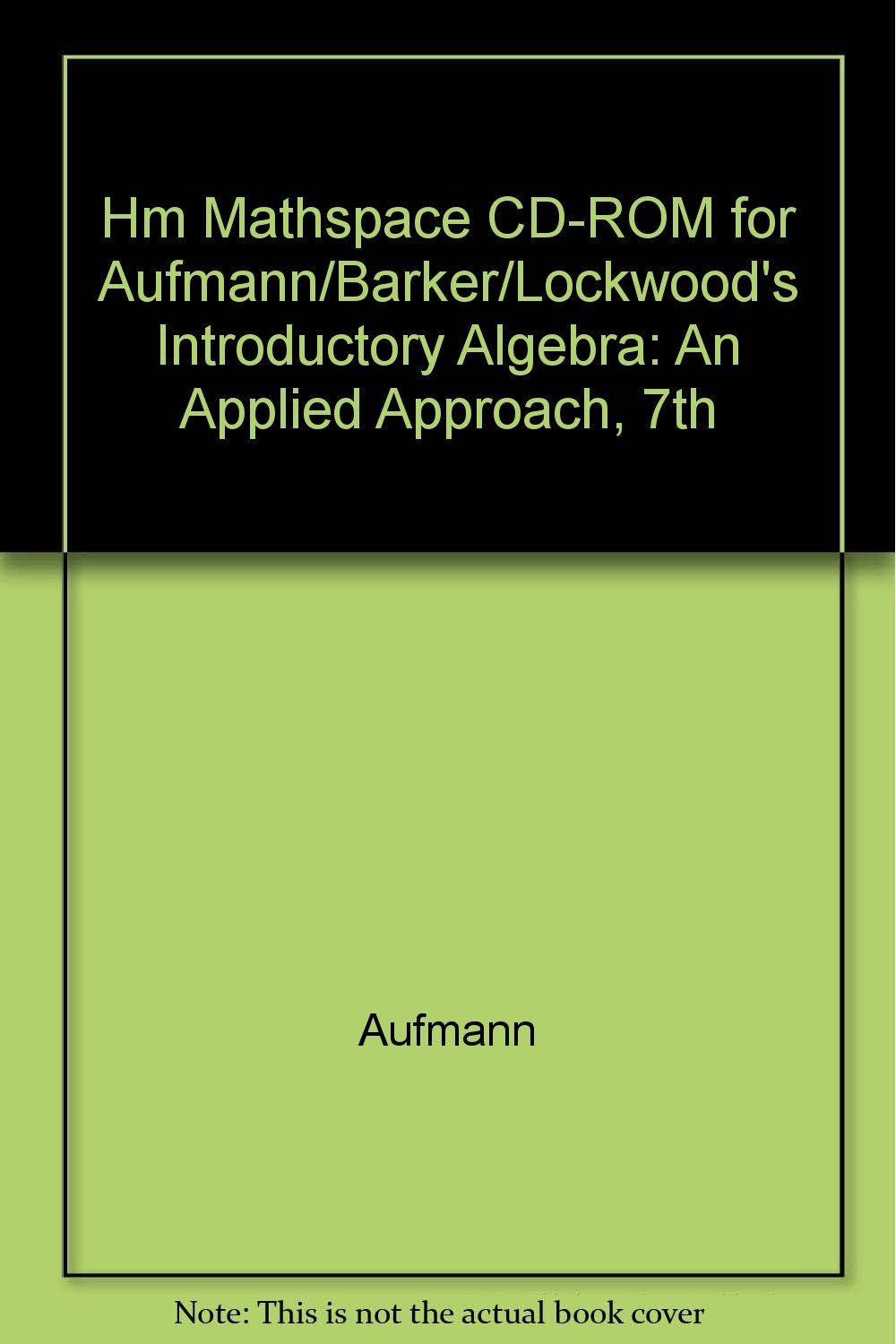 HM MATHSpace CD-ROM for Aufmann/Barker/Lockwood's Introductory Algebra: An Applied Approach, 7th PDF