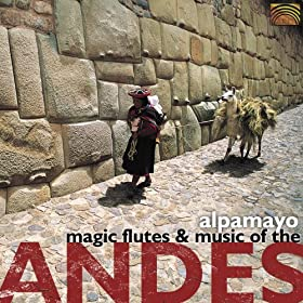 Amazon.com: Alpamayo: Magic Flutes and Music of the Andes