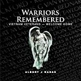 Warriors Remembered -- Vietnam Veterans Welcome Home (Vietnam Veteran Memorials from 50 states)