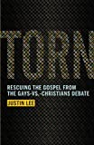 Torn: Rescuing the Gospel from the Gays-vs.-Christians Debate