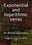 img - for Exponential and logarithmic series: 86+ Worked out examples book / textbook / text book