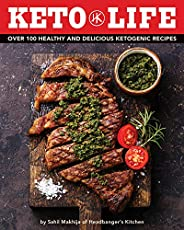 Keto Life: Over 100 Healthy and Delicious Ketogenic Recipes (English Edition)