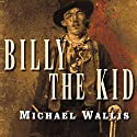 Billy the Kid: The Endless Ride Audiobook by Michael Wallis Narrated by Todd McLaren