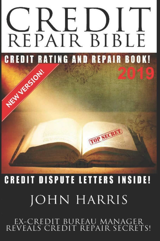 Credit Repair Bible: John Harris: 9781530126545: Amazon com: Books