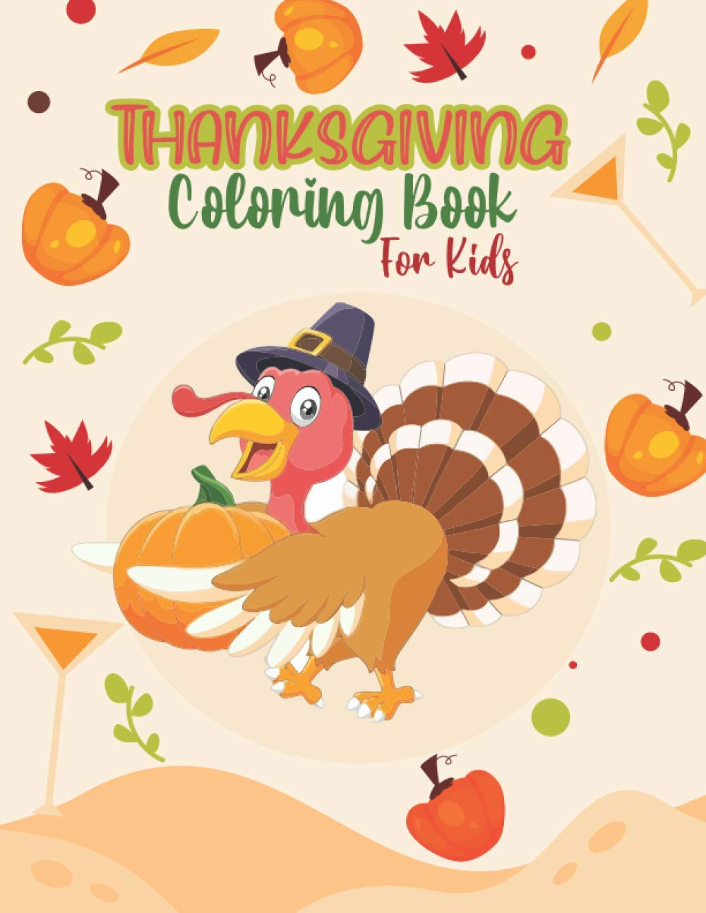 Thanksgiving Coloring Book For Kids Funny And Easy Thanksgiving Turkey Coloring Pages For Children Boys Girls Toddlers And Preschool Specially Toddlers Children Teens Ages 2 4 2 5 4 8 Publications Creative Zone 9798698249535 Amazon Com