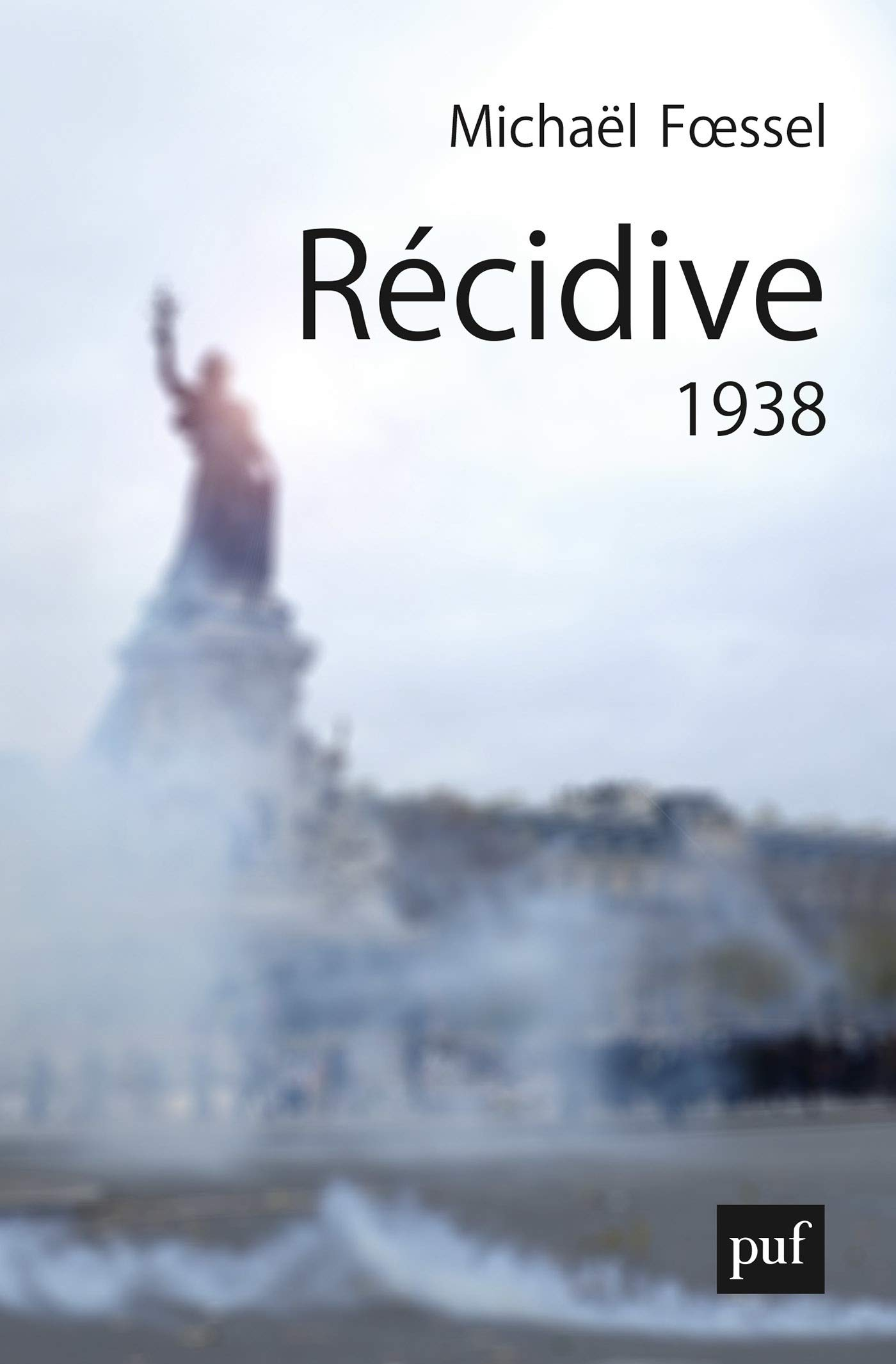 Récidive. 1938 (Hors collection) por Michaël Foessel