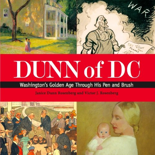 DUNN OF DC WASHINGTON'S GOLDEN AGE THROUGH HIS PEN AND BRUSH