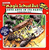 The Magic School Bus Gets Ants in Its Pants: A Book about Ants