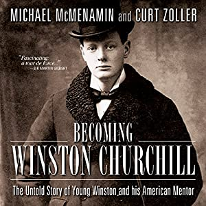 Becoming Winston Churchill Audiobook