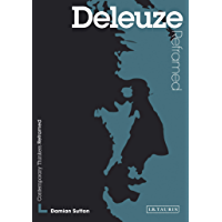 Deleuze Reframed: Interpreting Key Thinkers for the Arts (Contemporary Thinkers Reframed)
