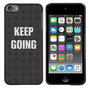 """Be-Star Único Patrón Plástico Duro Fundas Cover Cubre Hard Case Cover Para iPod Touch 6 ( Keep Going cita de motivación Slogan"""" )"""