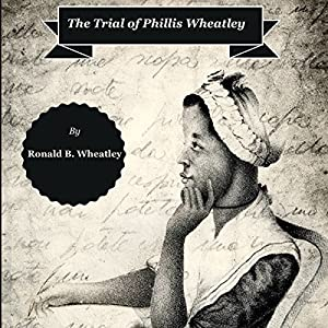 The Trial of Phillis Wheatley Audiobook