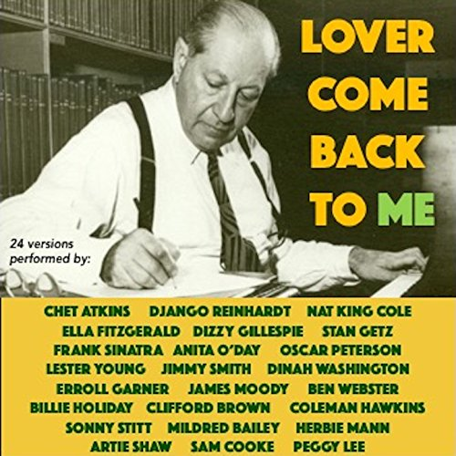 Lover Come Back to Me (24 Vers...