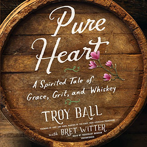 Pure Heart: A Spirited Tale of Grace, Grit, and Whiskey by HarperCollins Publishers and Blackstone Audio