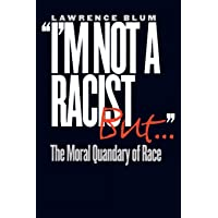 """""""I'm Not a Racist, But..."""": The Moral Quandary of Race"""