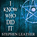 I Know Who Did It   Stephen Leather