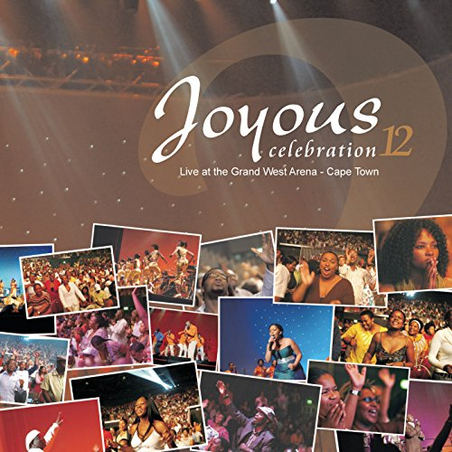 Joyous Celebration 12: Live At The Grand West Arena Cape Town