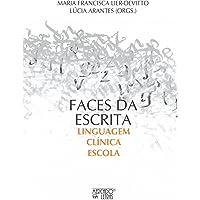 Faces da Escrita: Linguagem, Clínica, Escola