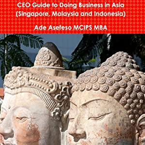 CEO Guide to Doing Business in Asia Audiobook