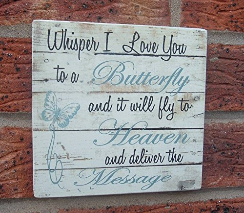 Whisper I love you to a butterfly heaven remembrance sympathy wooden sign plaque