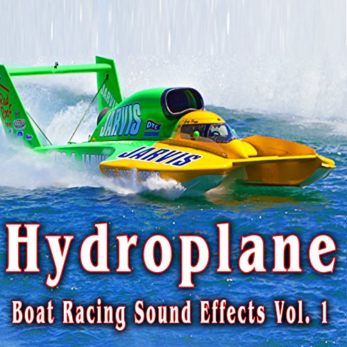 (Hydroplane Boat Racing Sound Effects, Vol. 1)