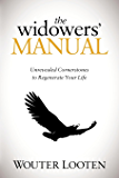 The Widowers' Manual: Unrevealed Cornerstones to Regenerate Your Life