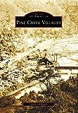Pine Creek Villages (Images of America: Pennsylvania)