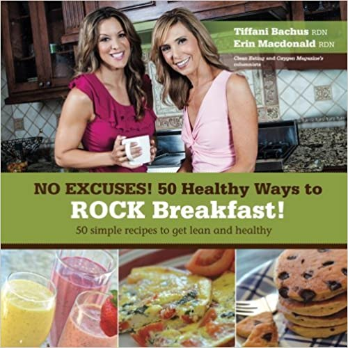 Book No Excuses - 50 Healthy Ways to ROCK breakfast by Bachus, Tiffani (2014)