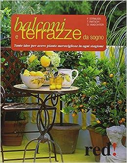 Balconi e terrazzi da sogno. Tante idee per avere piante ...