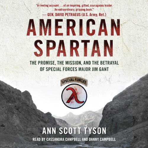 American Spartan: The Promise, the Mission, and the Betrayal of Special Forces Major Jim Gant Audiobook [Free Download by Trial] thumbnail