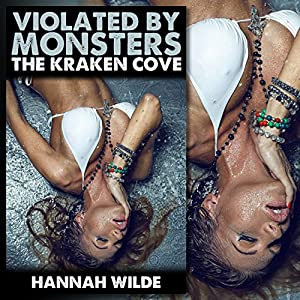 Violated by Monsters: The Kraken Cove Audiobook