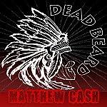 DeadBeard: A Bearded Horror Story | Matthew Cash