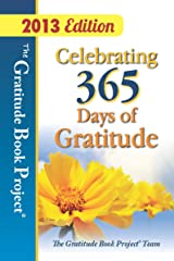 The Gratitude Book Project: Celebrating 365 Days of Gratitude 2013 Edition Kindle Edition