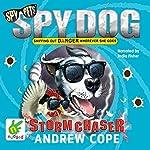 Spy Dog: Stormchaser: Spy Dog, Book 11   Andrew Cope