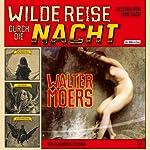 Wilde Reise durch die Nacht | Walter Moers