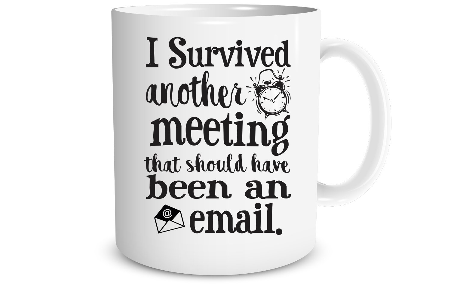 I Survived Another Meeting That Should Have Been an Email 11 oz Funny Office Coffee Mug