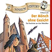 Der Mönch ohne Gesicht: Ein Ratekrimi aus dem Mittelalter (Mission History) | Fabian Lenk